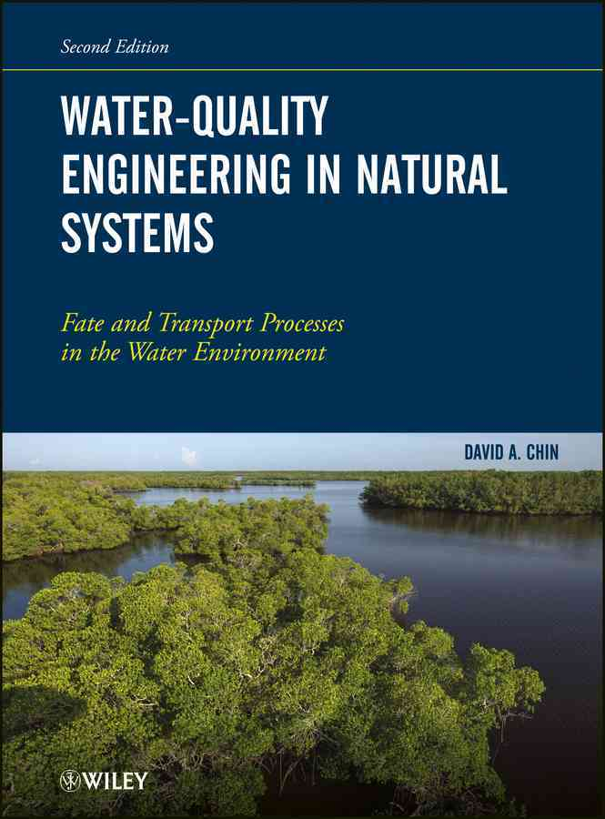 Water-quality Engineering in Natural Systems By Chin, David A.