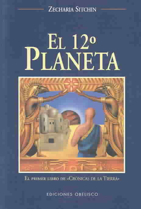 El Duodecimo Planeta / The 12th Planet By Sitchin, Zecharia